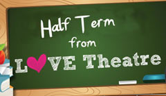 Book Theatre Tickets for Half Term